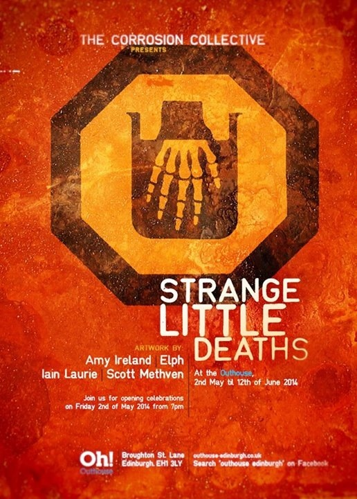 The Corrosion Collective presents: Strange Little Deaths – art exhibition at The Outhouse Edinburgh.
